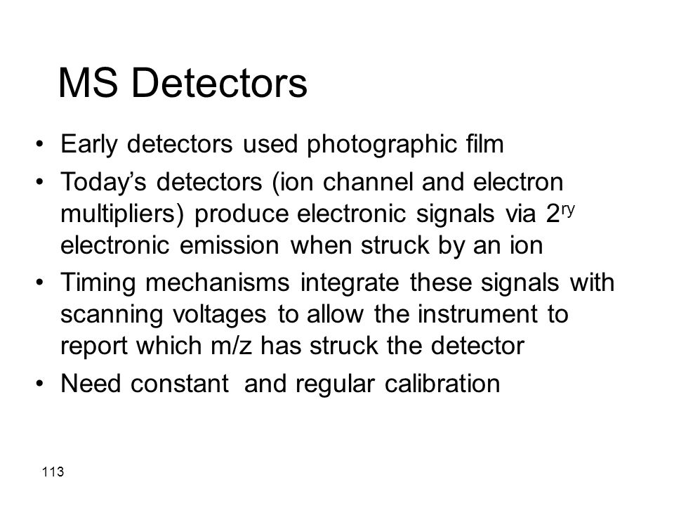 MS Detectors Early detectors used photographic film