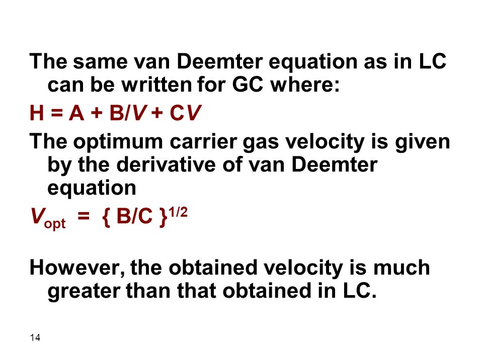 The same van Deemter equation as in LC can be written for GC where: