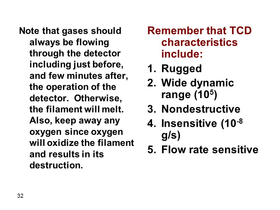 Remember that TCD characteristics include: