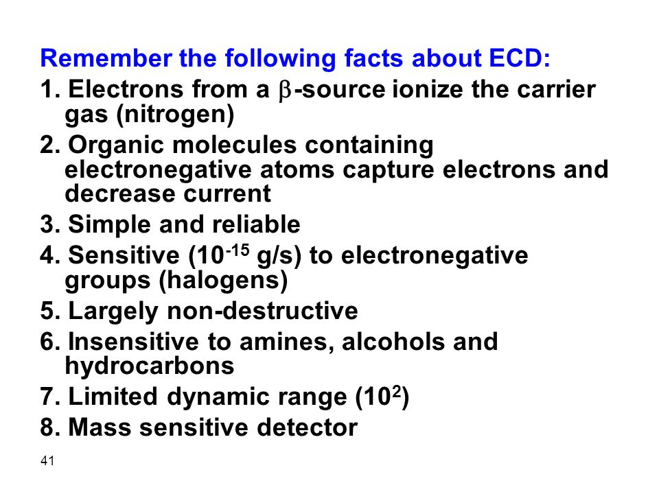 Remember the following facts about ECD: