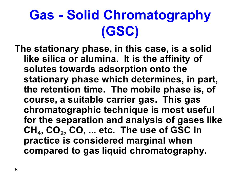 Gas - Solid Chromatography (GSC)