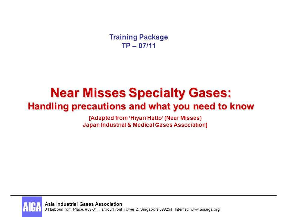 Training Package TP – 07/11 Near Misses Specialty Gases: Handling precautions and what you need to know.