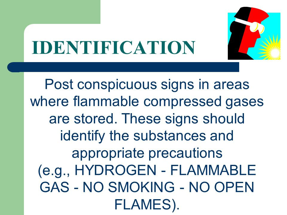 (e.g., HYDROGEN - FLAMMABLE GAS - NO SMOKING - NO OPEN FLAMES).