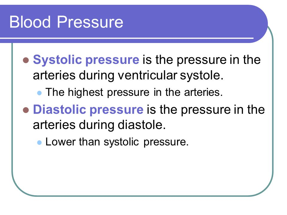 Blood Pressure Systolic pressure is the pressure in the arteries during ventricular systole. The highest pressure in the arteries.
