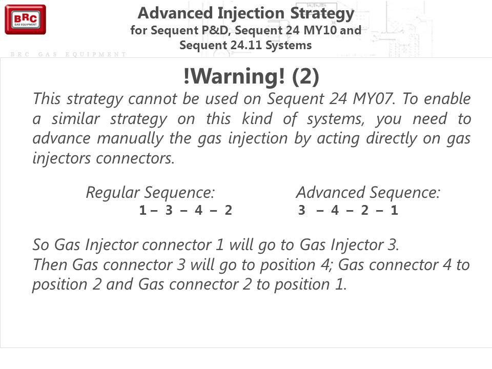 Advanced Injection Strategy for Sequent P&D, Sequent 24 MY10 and