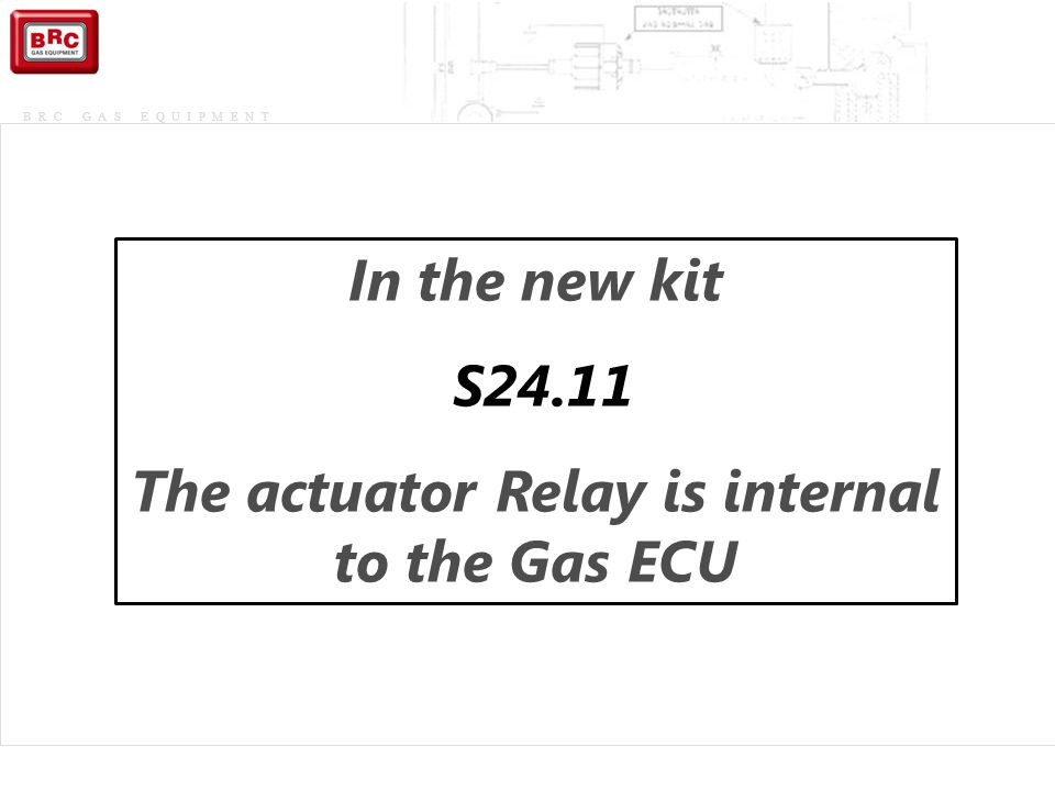 The actuator Relay is internal to the Gas ECU