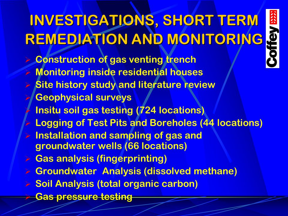 INVESTIGATIONS, SHORT TERM REMEDIATION AND MONITORING