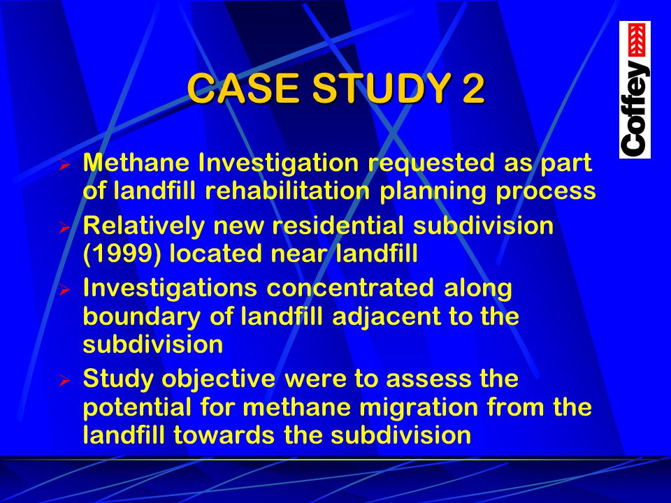 CASE STUDY 2 Methane Investigation requested as part of landfill rehabilitation planning process.