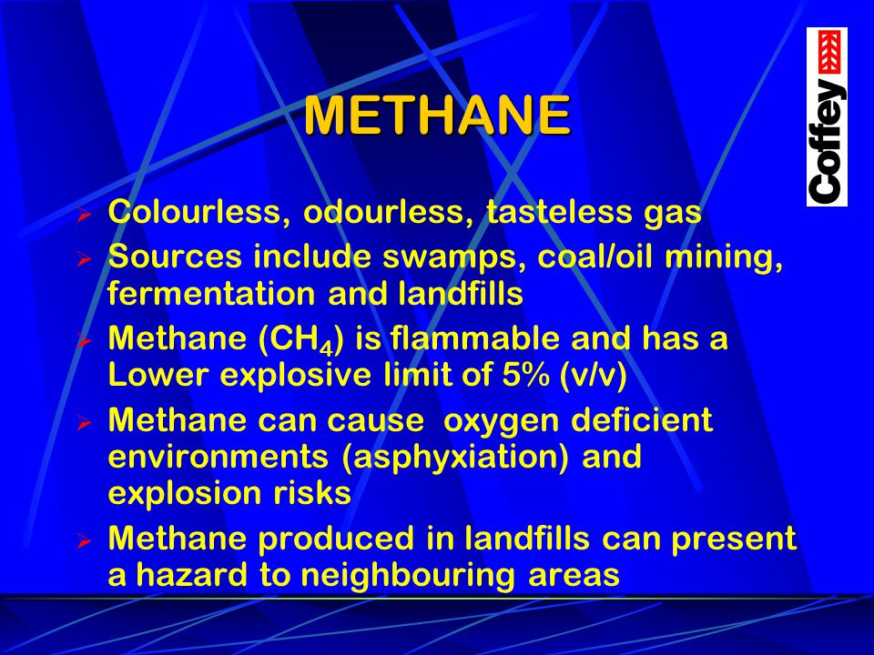 METHANE Colourless, odourless, tasteless gas