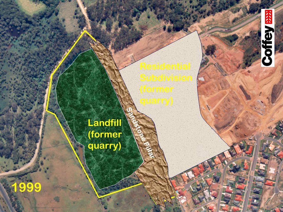 1999 Residential Subdivision (former quarry) Landfill (former quarry)