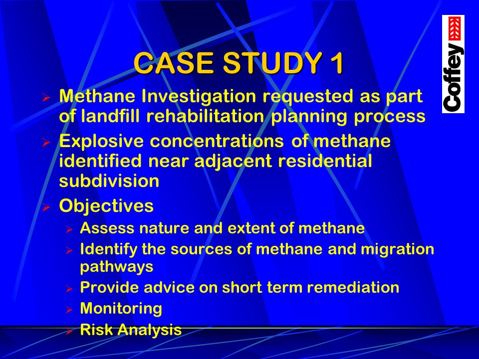 CASE STUDY 1 Methane Investigation requested as part of landfill rehabilitation planning process.
