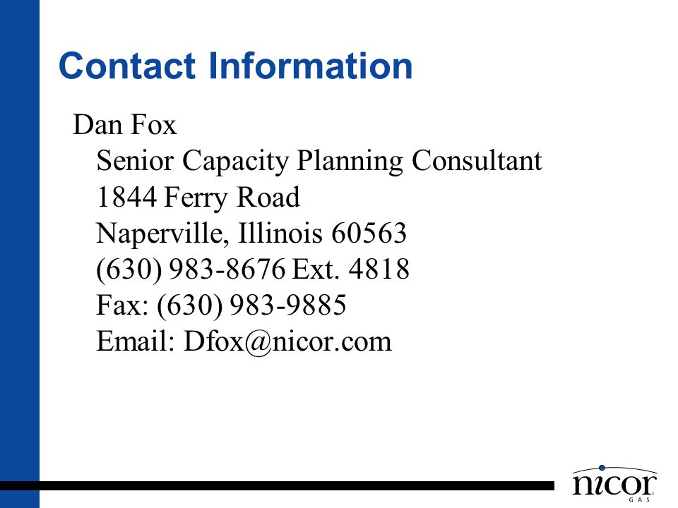 Contact Information Dan Fox. Senior Capacity Planning Consultant. 1844 Ferry Road. Naperville, Illinois 60563.