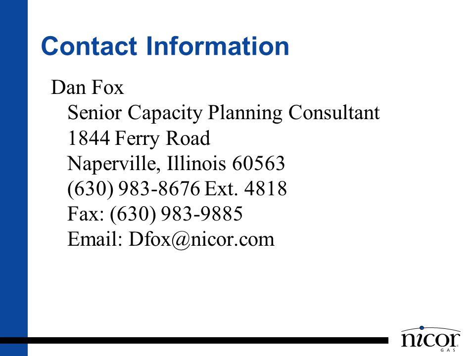 Contact Information Dan Fox. Senior Capacity Planning Consultant. 1844 Ferry Road. Naperville, Illinois 60563.
