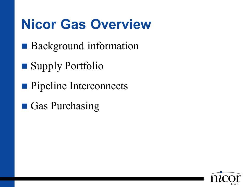 Nicor Gas Overview Background information Supply Portfolio