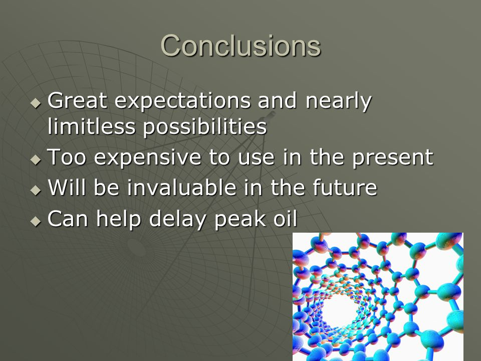 Conclusions Great expectations and nearly limitless possibilities