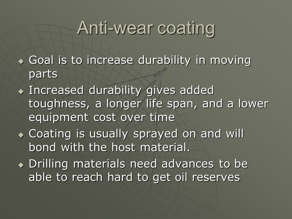 Anti-wear coating Goal is to increase durability in moving parts