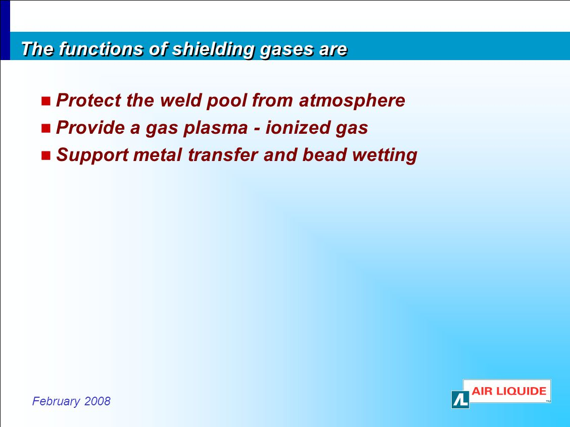 The functions of shielding gases are
