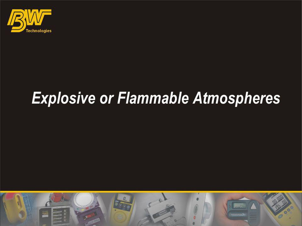 Explosive or Flammable Atmospheres