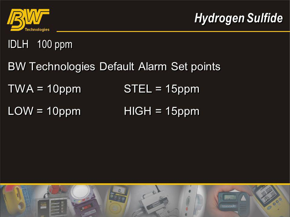 Hydrogen Sulfide IDLH 100 ppm BW Technologies Default Alarm Set points