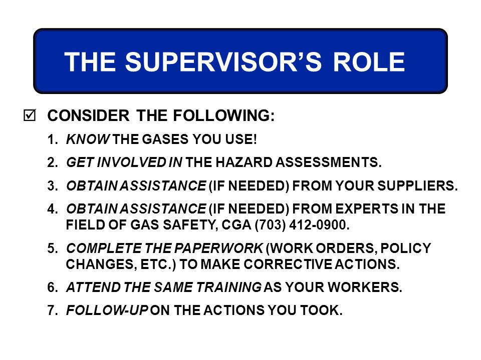 THE SUPERVISOR'S ROLE CONSIDER THE FOLLOWING: