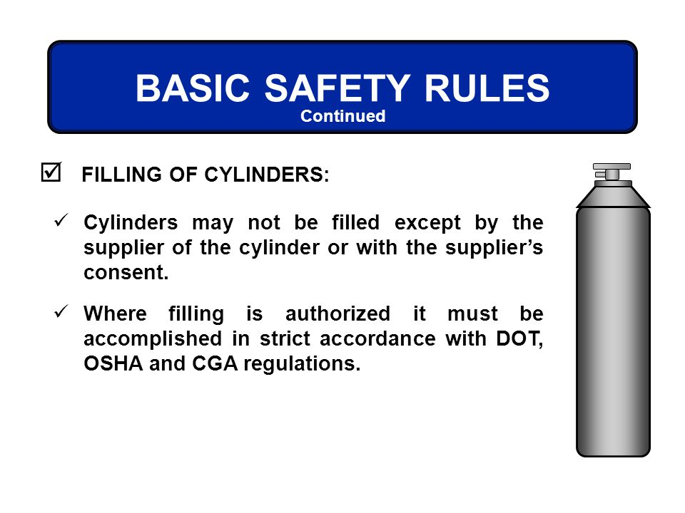 BASIC SAFETY RULES FILLING OF CYLINDERS: