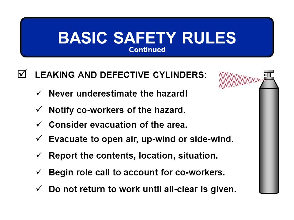 BASIC SAFETY RULES LEAKING AND DEFECTIVE CYLINDERS: