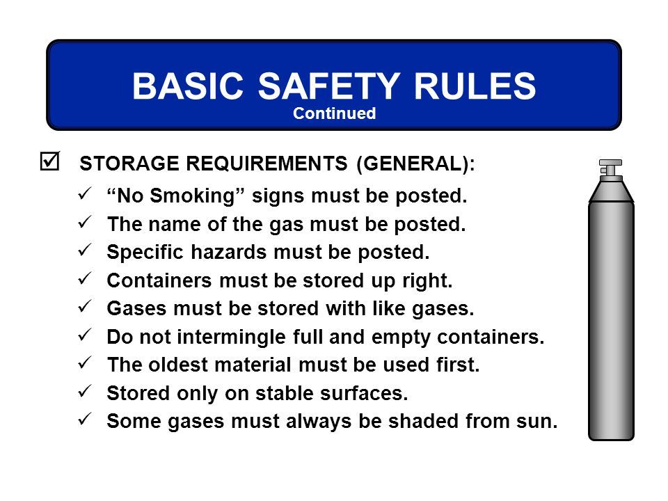 BASIC SAFETY RULES STORAGE REQUIREMENTS (GENERAL):