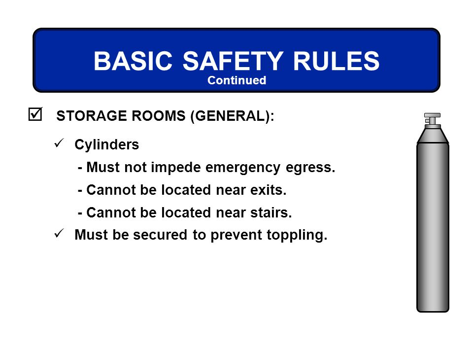 BASIC SAFETY RULES STORAGE ROOMS (GENERAL): Cylinders