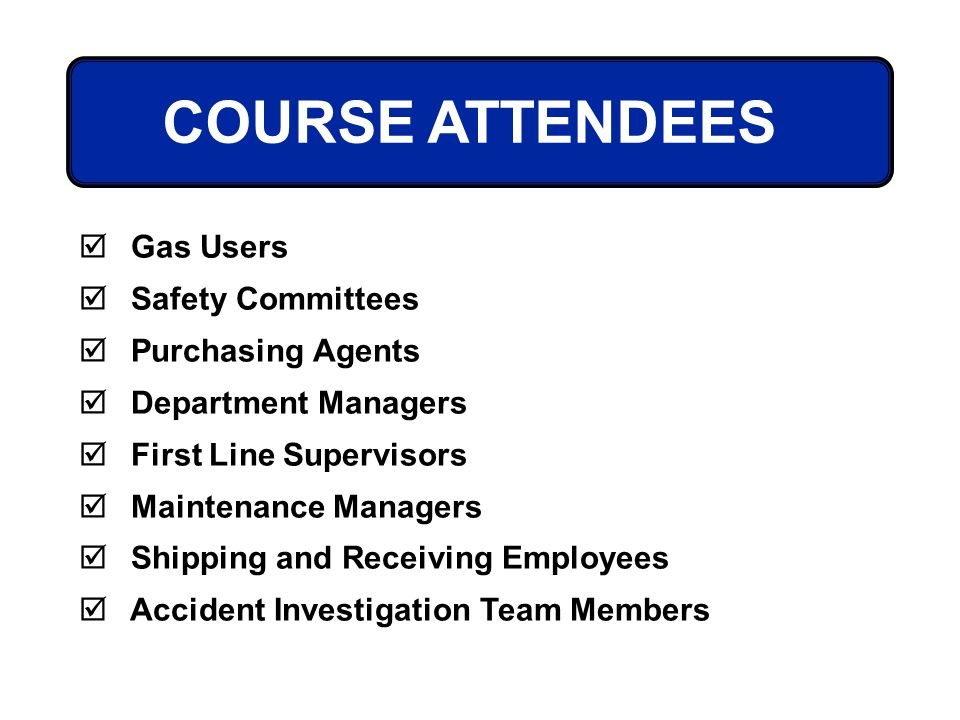 COURSE ATTENDEES Gas Users Safety Committees Purchasing Agents