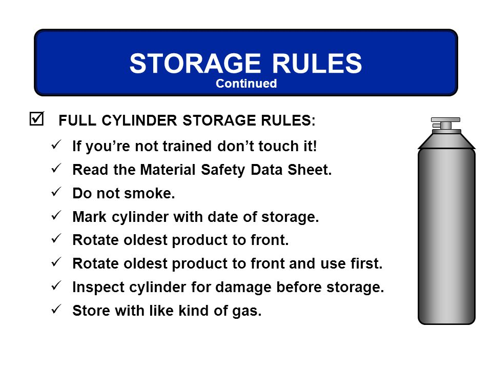 STORAGE RULES FULL CYLINDER STORAGE RULES: