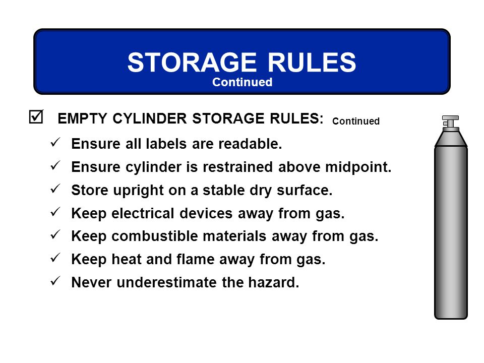 STORAGE RULES EMPTY CYLINDER STORAGE RULES: