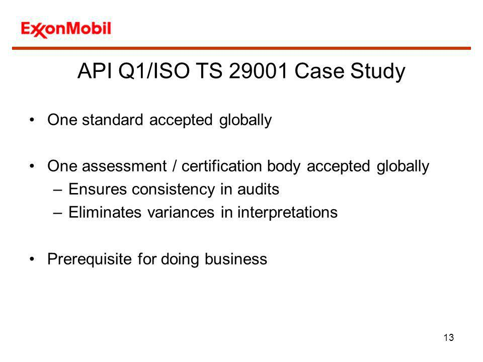 API Q1/ISO TS 29001 Case Study One standard accepted globally