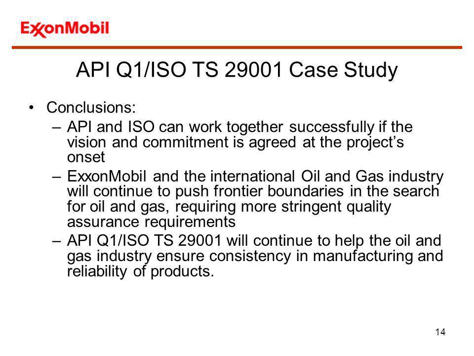 API Q1/ISO TS 29001 Case Study Conclusions: