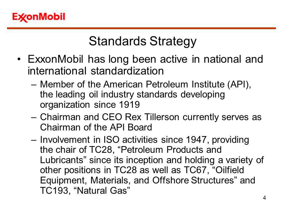 Standards Strategy ExxonMobil has long been active in national and international standardization.