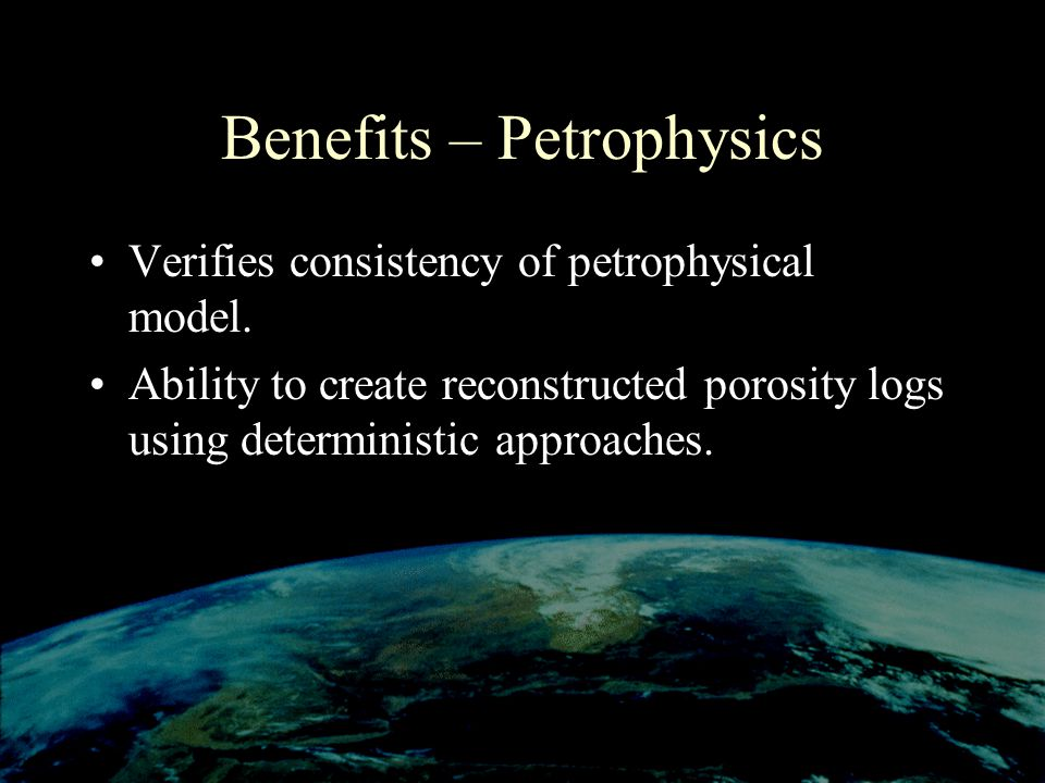 Benefits – Petrophysics