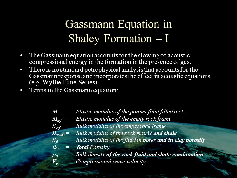 Gassmann Equation in Shaley Formation – I