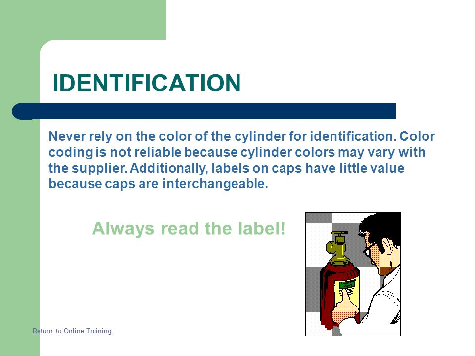 IDENTIFICATION Always read the label!