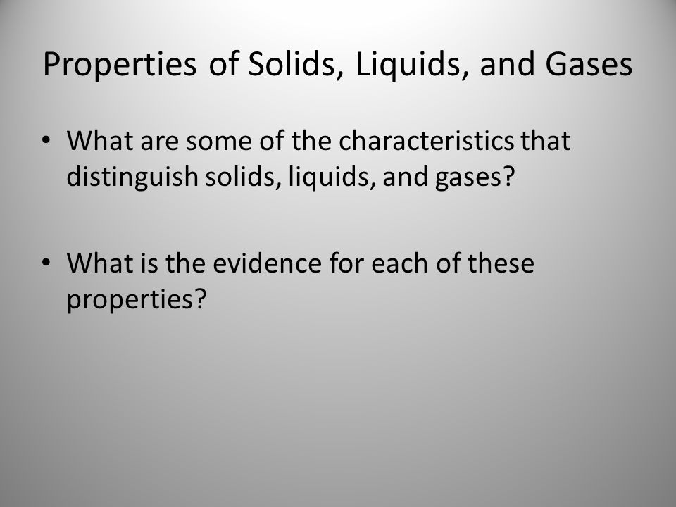 Properties of Solids, Liquids, and Gases