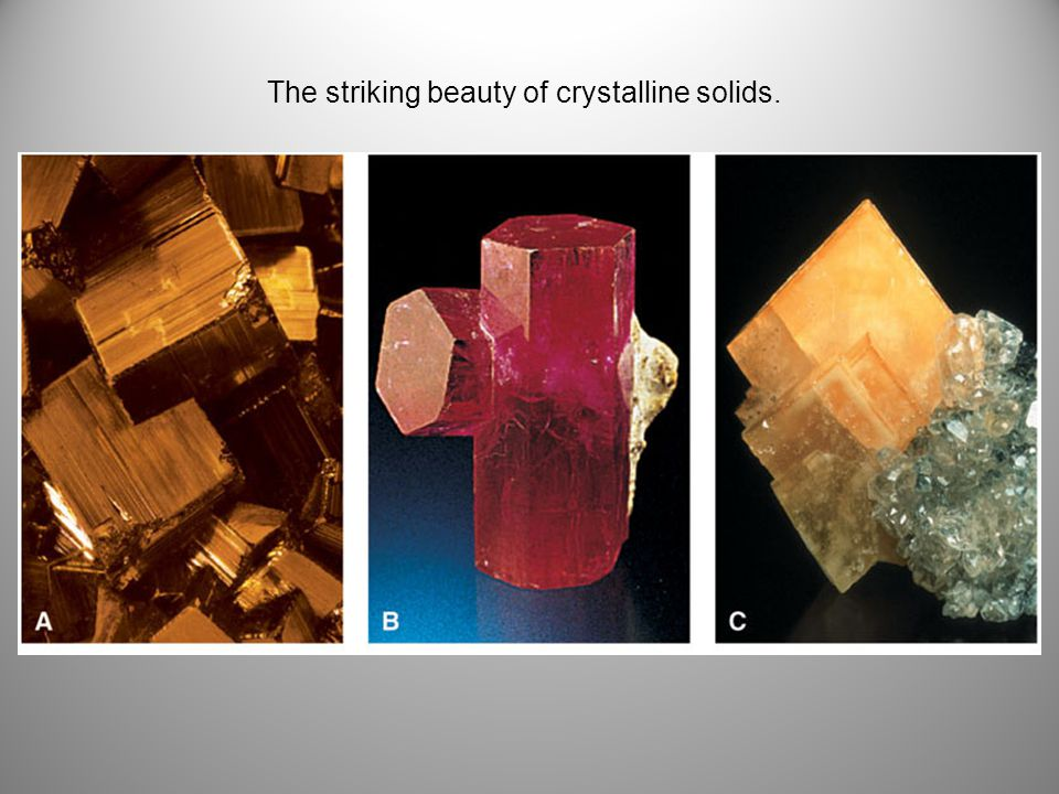 The striking beauty of crystalline solids.