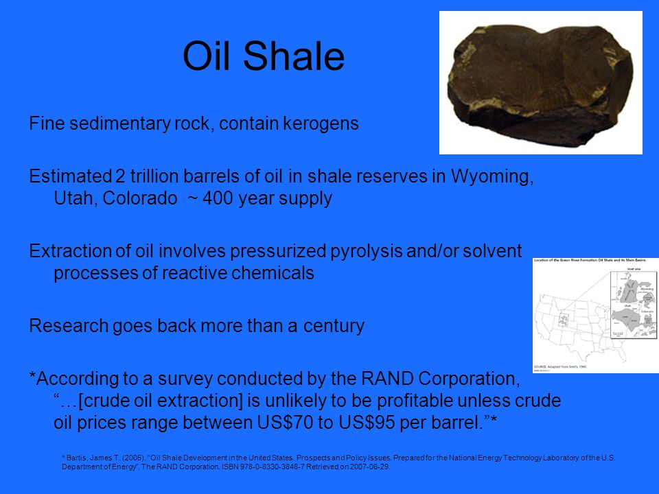 Oil Shale Fine sedimentary rock, contain kerogens