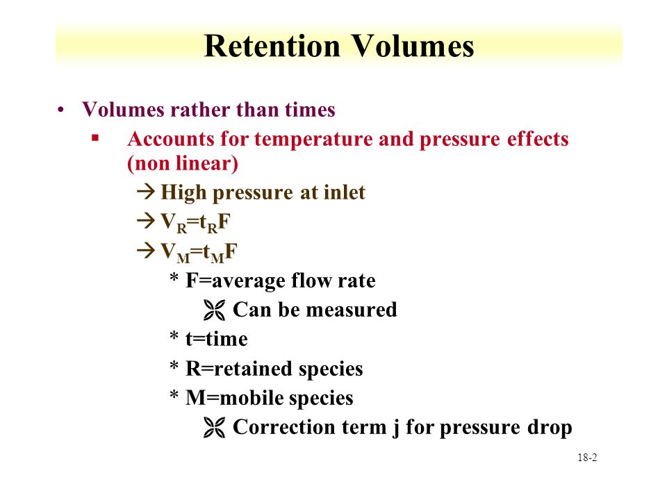 Retention Volumes Volumes rather than times