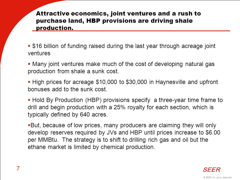 Attractive economics, joint ventures and a rush to purchase land, HBP provisions are driving shale production.