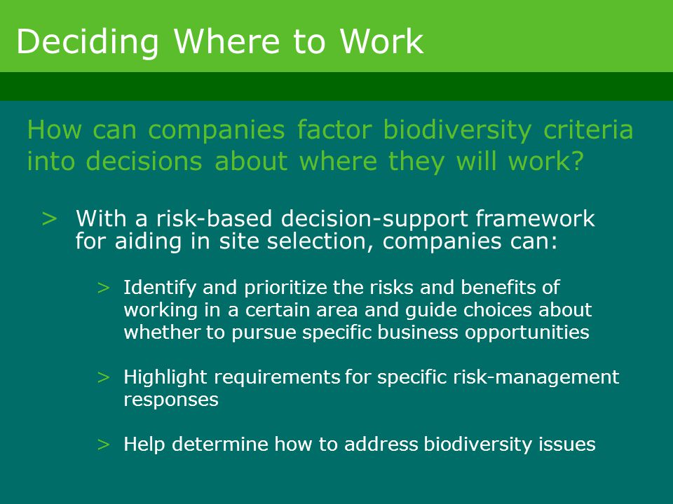 Deciding Where to Work How can companies factor biodiversity criteria into decisions about where they will work