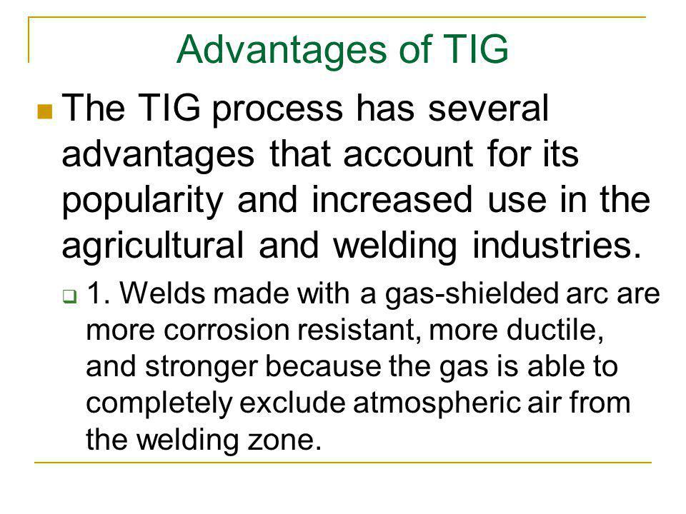 Advantages of TIG