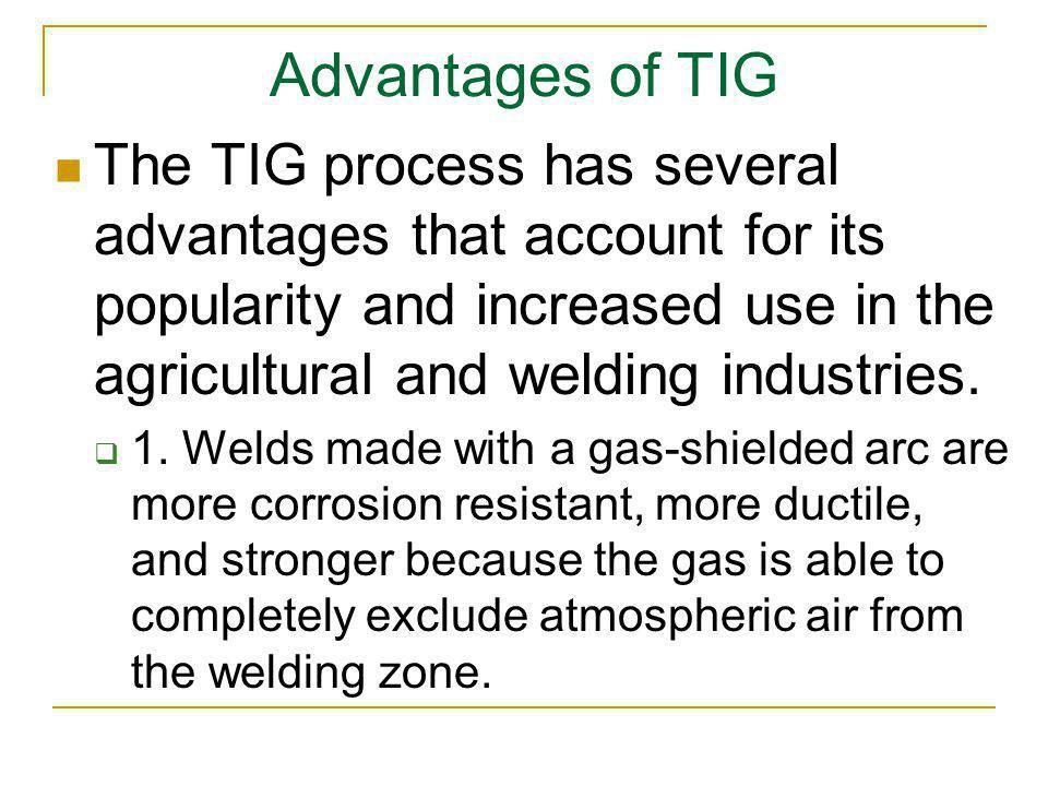 Advantages of TIG