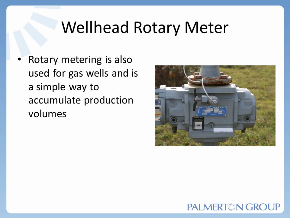 Wellhead Rotary Meter Rotary metering is also used for gas wells and is a simple way to accumulate production volumes.
