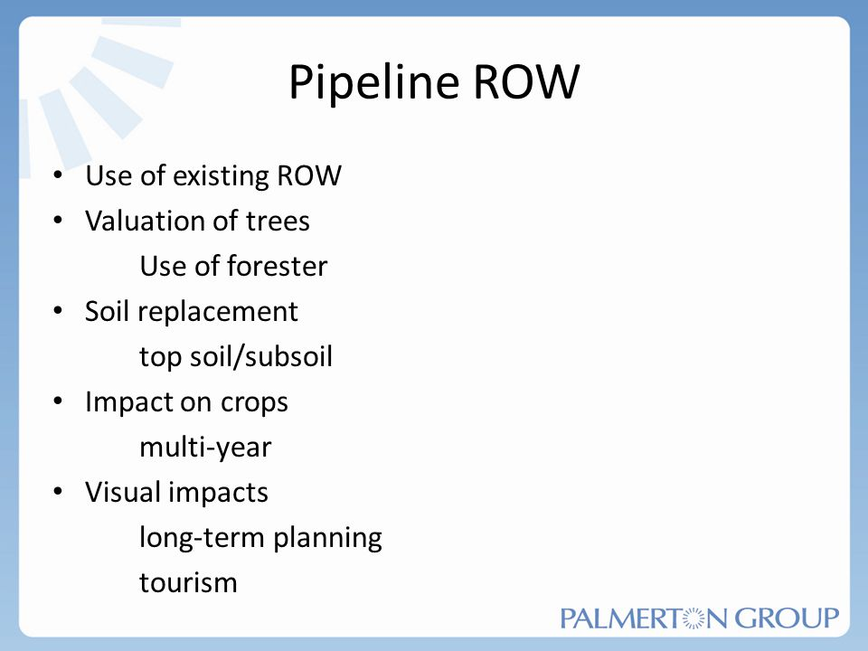 Pipeline ROW Use of existing ROW Valuation of trees Use of forester
