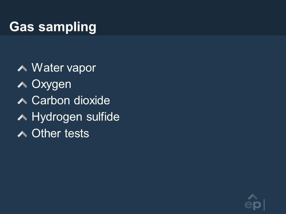 Gas sampling Water vapor Oxygen Carbon dioxide Hydrogen sulfide
