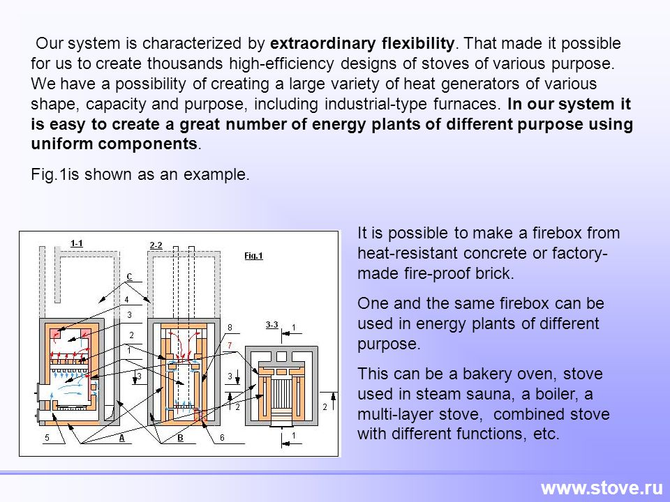 Our system is characterized by extraordinary flexibility