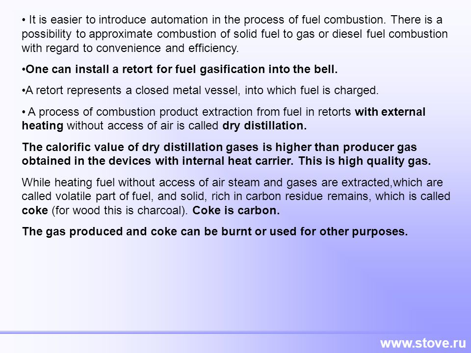 It is easier to introduce automation in the process of fuel combustion